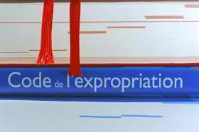 Expropriation: les Art. L. 15-1 et L. 15-2 du code de l'expropriation contraires à la Constitution