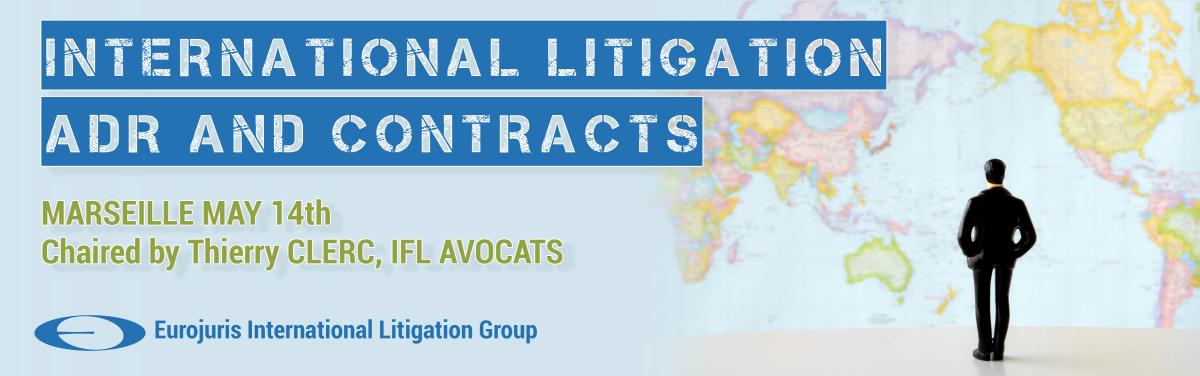 INTERNATIONAL LITIGATION, ADR and CONTRACTS